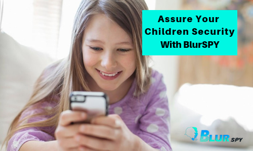 Assure Your Children security with BlurSPY
