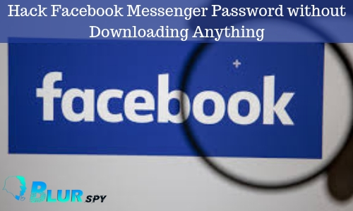 Hack Facebook Messenger Password without Downloading Anything