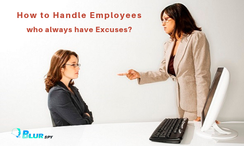 How to Handle Employees who always have Excuses?