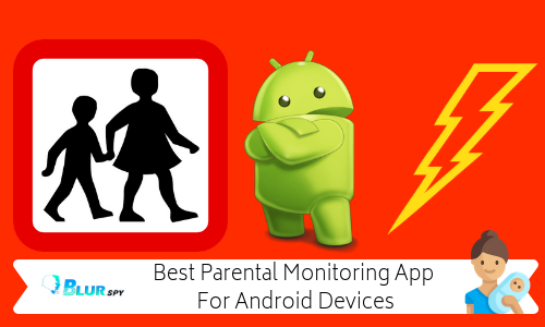 Ultimate Monitoring App for Parental Control on Android Devices