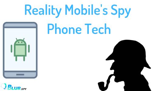 Reality Mobile's Spy Phone Tech