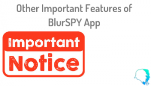 Other Important Features of BlurSPY App