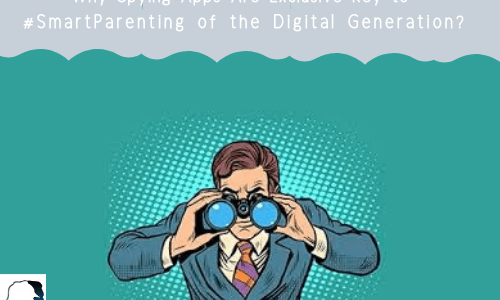 Why-Spying-Apps-Are-Exclusive-Key-to-SmartParenting-of-the-Digital-Generation_