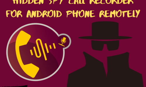 Hidden Spy Call Recorder for Android Phone Remotely